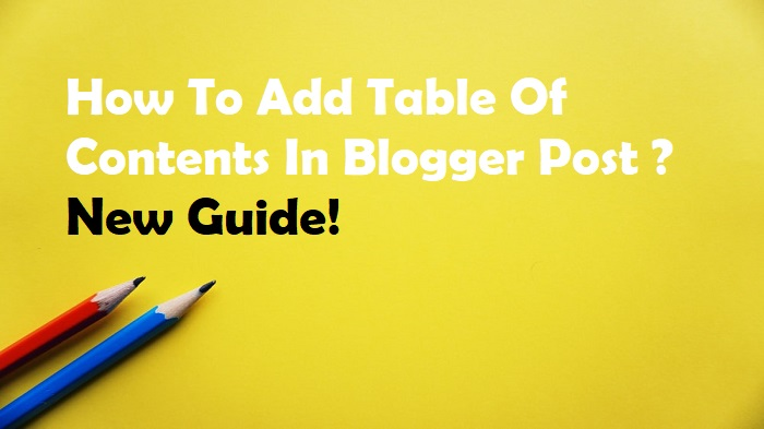 How To Add Table Of Contents In Blogger Post ? New Guide