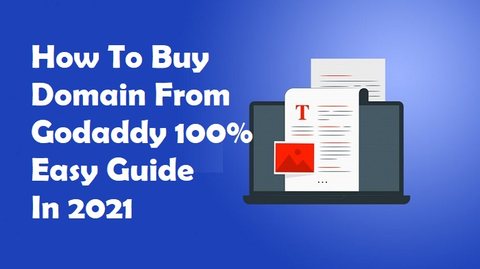 How To Buy Domain From Godaddy 100% Easy Guide In 2021