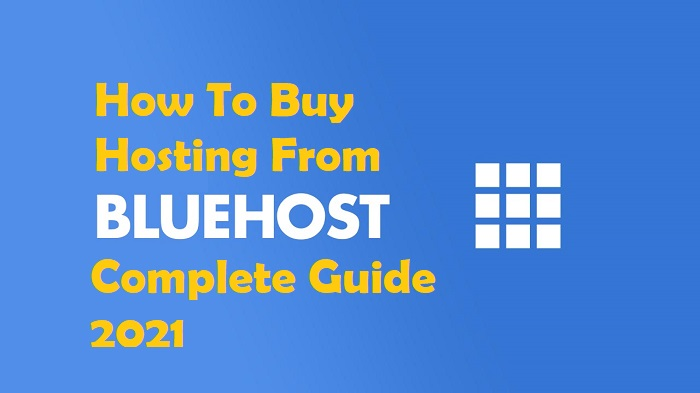 How To Buy Hosting From BlueHost Complete Guide – 2021