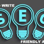 How To Write Seo Friendly Article Which Rank Fast In Google?