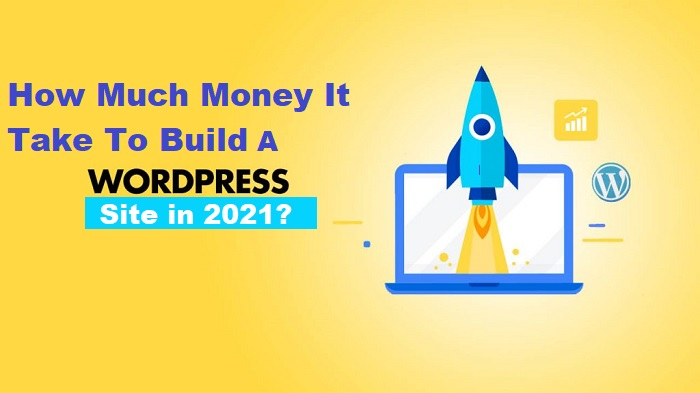 How much money does it take to build a WordPress website in 2021?