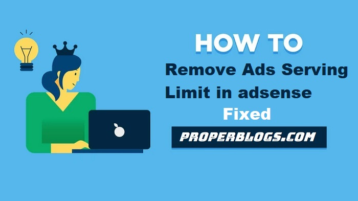 How To Remove AdSense Ad Serving Limit