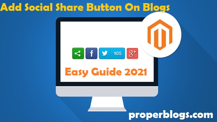 How To Add Social Share Button On Blogs – Easy Guide 2021