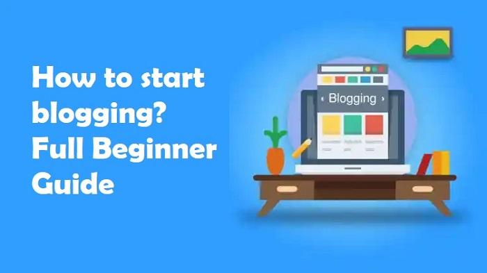 How to start blogging? Full Beginner Guide