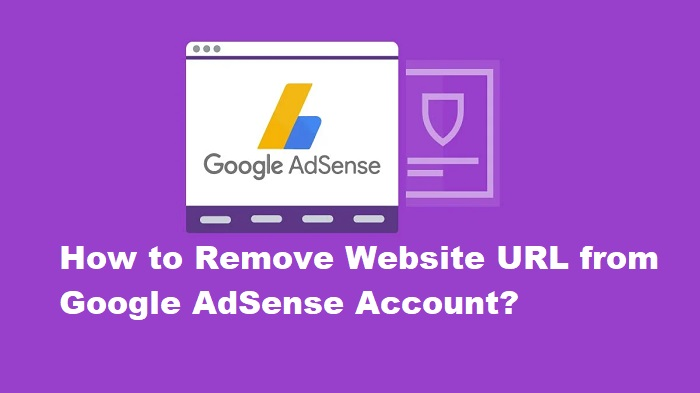 What iHow to Remove Website URL from Google AdSense Account?