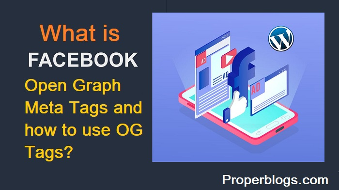 https://properblogs.com/what-is-facebook-open-graph-meta-tags-and-how-to-use-og-tags/